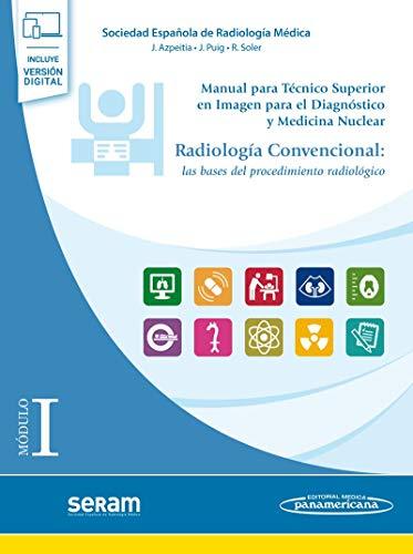 Manual para Técnico superior en imagen para El Diagnóstico y Medicina Nuclear: Módulo I. Radiología Convencional. Las bases del procedimiento radiológico (incluye versión digital)