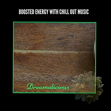 Boosted Energy With Chill Out Music