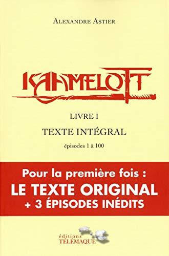 Le livre Kaamelott texte intégral livre I
