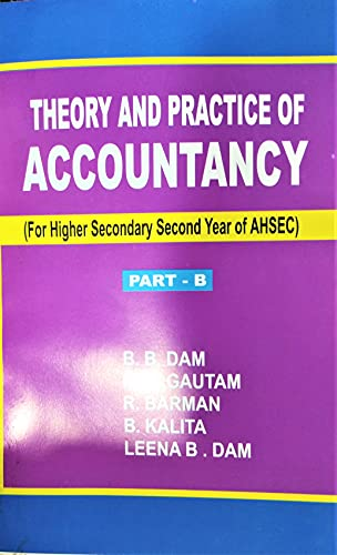 THEORY AND PRACTICE OF ACCOUNTANCY (FOR HIGHER SECONDARY SECOND YEAR OF AHSEC) PART B