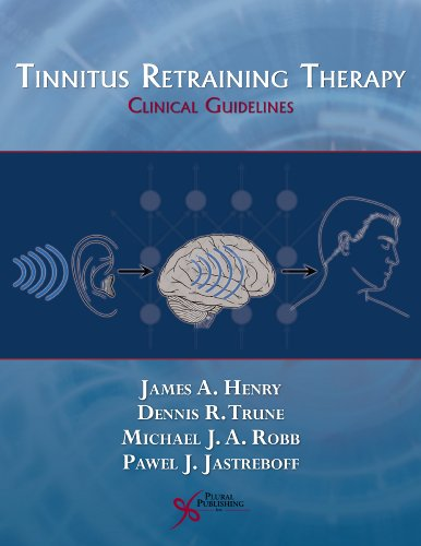 Henry, J: Tinnitus Retraining Therapy: Clinical Guidelines