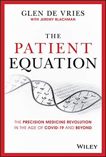 The Patient Equation: The Precision Medicine Revolution in the Age of COVID-19 and Beyond