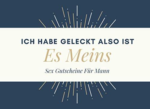 Ich Habe Geleckt Also Ist Es Meins Sex Gutscheine Für Mann: 50 Sex-Gutscheine: Peppen Sie Ihre Beziehung mit diesem frechen Geburtstag und Valentinstagsgeschenk für ihn