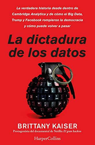 La dictadura de los datos: La verdadera historia desde dentro de Cambridge...
