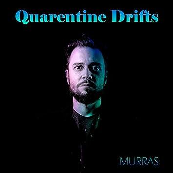 Quarentine Drifts