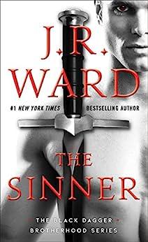 The Sinner (The Black Dagger Brotherhood series Book 18) by [J.R. Ward]