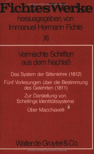 Werke, 11 Bde., Bd.11, Vermischte Schriften aus dem Nachlaß (Johann G. Fichte: Werke)