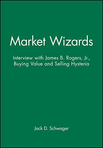 Market Wizards, Disc 9: Interview with James B. Rogers, Jr.: Buying Value and Selling Hysteria: 59