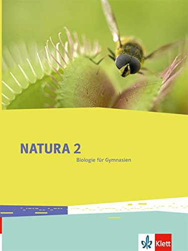 Natura Biologie 2: Schülerbuch Klassen 7-9 (G8), Klassen 7-10 (G9) (Natura Biologie. Allgemeine Ausgabe ab 2013)