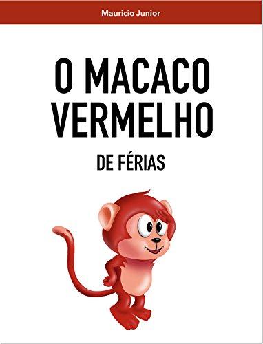 O Macaco vermelho: De Férias