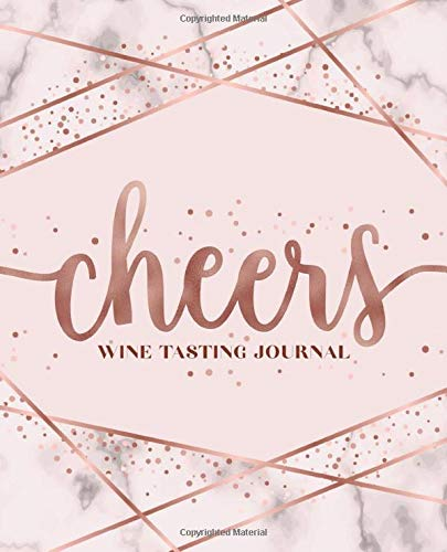 Cheers: Wine Tasting Journal: A Notebook & Diary for Wine Lovers