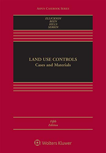 Compare Textbook Prices for Land Use Controls: Cases and Materials Aspen Casebook 5 Edition ISBN 9781454897934 by Robert C. Ellickson