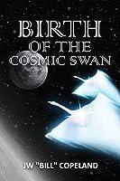 Birth of the Cosmic Swan