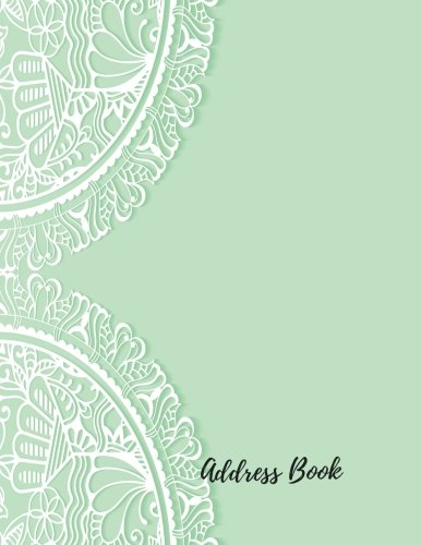 Address Book: White Lace Large Print, Font, 8.5 by 11 For Contacts, Addresses, Phone Numbers, Emails & Birthday. Big Alphabetical Organizer Journal Notebook. Over 300 Spaces