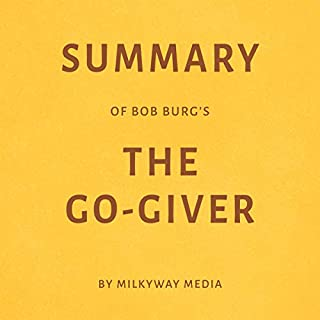Summary of Bob Burg's The Go-Giver by Milkyway Media audiobook cover art