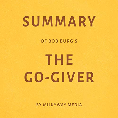 Summary of Bob Burg's The Go-Giver by Milkyway Media cover art