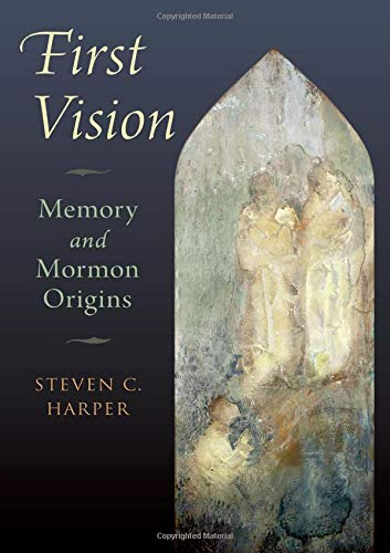 Compare Textbook Prices for First Vision: Memory and Mormon Origins  ISBN 9780199329472 by Harper, Steven C.