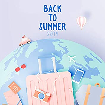 Back to Summer 2019 (Music Summary of the Summer Chillout Music)