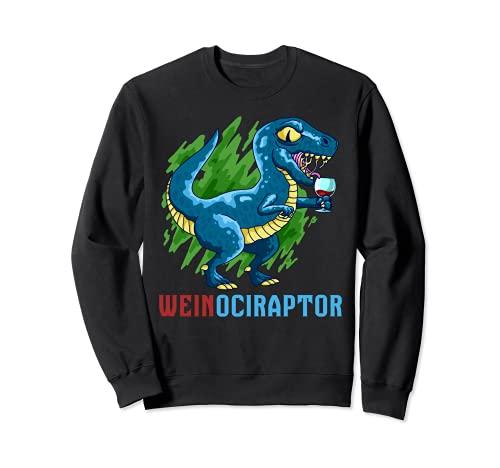 Du liebst Dinosaurier und Wein du bist ein Weinociraptor Sweatshirt
