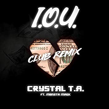 I.O.U. (Club Remix) [feat. Monsta Mack]