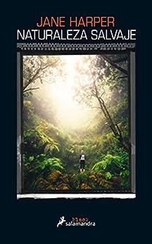 Naturaleza salvaje (Spanish Edition) by [Jane Harper]