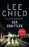 Der Ermittler: Ein Jack-Reacher-Roman - Reachers erster Fall in Deutschland (Die-Jack-Reacher-Romane, Band 21) - Lee Child