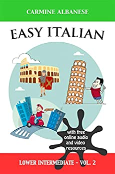 Easy Italian: Lower Intermediate Level - Vol. 2 (Italian Edition) by [Carmine Albanese]