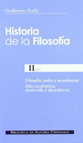Historia de la filosofía. II (2º): Filosofía judía y musulmana. Alta escolástica: desarrollo y decadencia: 480 (NORMAL)