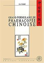 Grand formulaire de pharmacopée chinoise d'Eric Marié