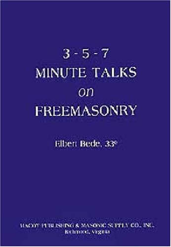 Three Five Seven Minute Talks on Freemasonry