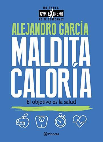Maldita caloría eBook: García, Alejandro: Amazon.es: Tienda Kindle