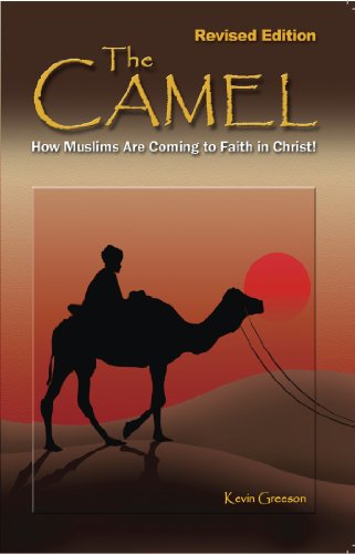 The Camel: How Muslims Are Coming to Faith in Christ! (English Edition)