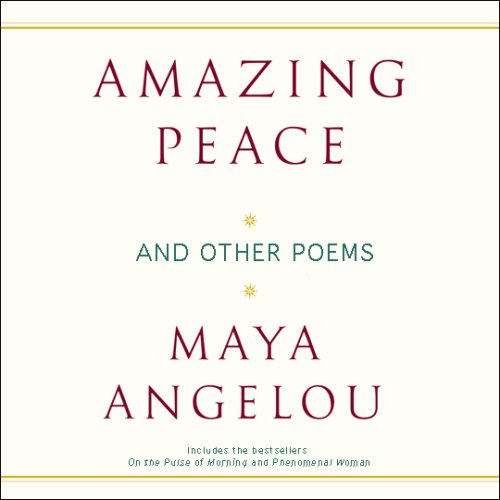 Amazing Peace and Other Poems: And Other Poems by Maya Angelou