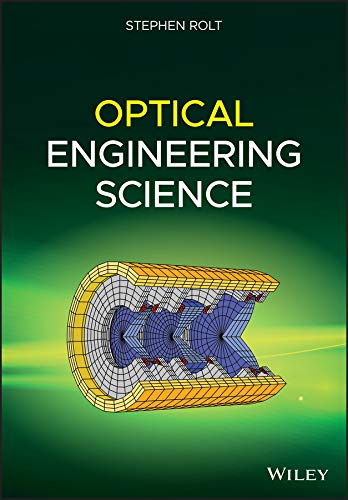 Compare Textbook Prices for Optical Engineering Science 1 Edition ISBN 9781119302803 by Rolt, Stephen