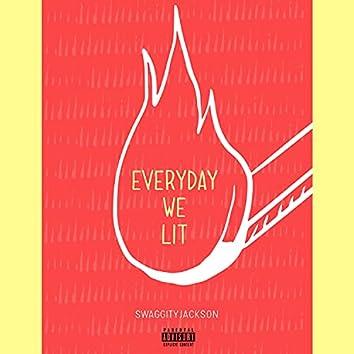 Everyday We Lit