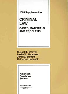 Criminal Law: Cases, Materials and Problems, 2005 Supplement (American Casebook Series)
