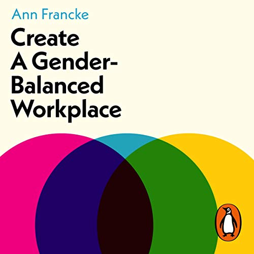 Create a Gender-Balanced Workplace audiobook cover art