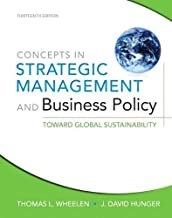 Concepts in Strategic Management and Business Policy Toward Global Sustainability [13th Edition] by Wheelen, Thomas L., Hunger, J. David [Prentice Hall,2012] [Paperback] 13TH EDITION