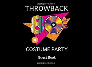 80s Throwback Costume Party Guest Book: A Sign In Keepsake