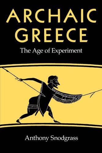 Archaic Greece: The Age of Experiment