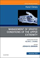 Management of Spastic Conditions of the Upper Extremity, An Issue of Hand Clinics (Volume 34-4) (The Clinics: Orthopedics (Volume 34-4))
