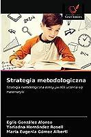 Strategia metodologiczna: Strategia metodologiczna oceny jakości uczenia się matematyki