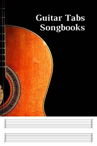 Guitar Tabs Songbooks: Guitar Music Tabs Journal, Blank Guitar Tab Paper, 120 pages for Guitarist and Musicians (Guitar Chord Diagrams - Tablature Staff Music Paper)