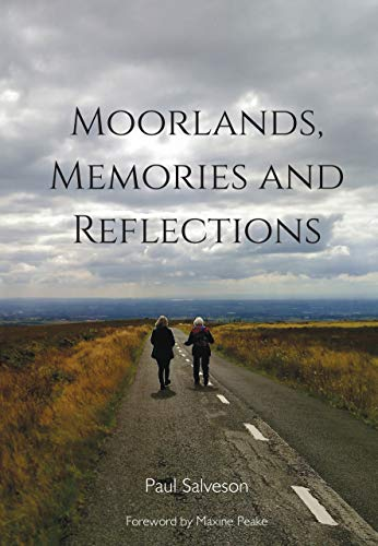 Moorlands, Memories and Reflections: A centenary celebration of Allen Clarke's 'Moorlands and Memories' (English Edition)