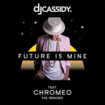 Future Is Mine (feat. Chromeo) [Remix EP]