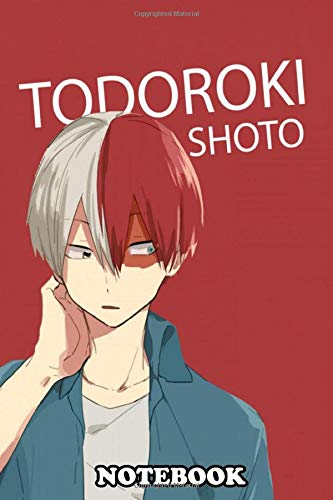 Notebook: Boku No Hero Academi Todoroki Shouto My Hero Academia , Journal for Writing, College Ruled Size 6
