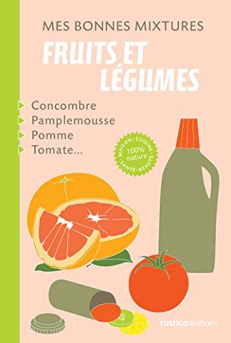 Mes bonnes mixtures : fruits et légumes (French Edition)