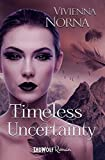 Timeless Uncertainty (Timeless, Band 2) (Timeless-Trilogie)
