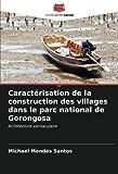 Caractérisation de la construction des villages dans le parc national de Gorongosa: Architecture vernaculaire