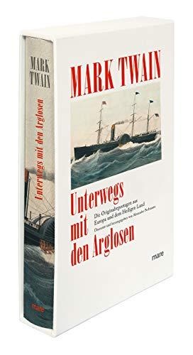 Unterwegs mit den Arglosen: Die Originalreportagen aus Europa und dem Heiligen Land (mare-Klassiker)